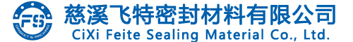 CiXi Feite Sealing Material Co.,Ltd.